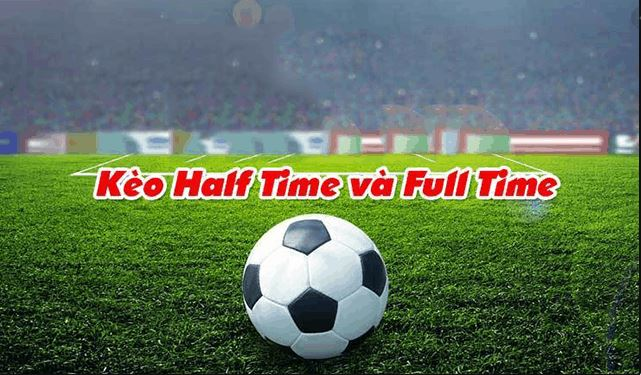 cach cuoc keo half time fulltime hinh anh 1